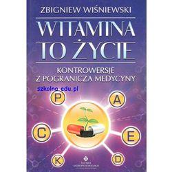 Witamina to zycie. Kontrowersje z pogranicza medycyny (ISBN 9788373774285)