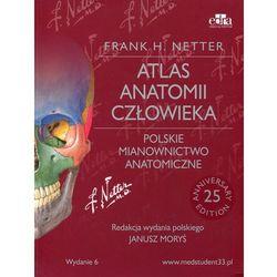 Atlas anatomii człowieka Netter Polskie mianownictwo anatomiczne II wyd. VI NOWOŚĆ 2015 (ISBN 9788365195067