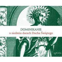Dominikanie o siedmiu darach Ducha Świętego (9788379061518)