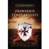 Zbawienie templariuszy - Raymond Khoury (448 str.)