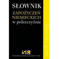 Słownik zapożyczeń niemieckich w polszczyźnie (2008)