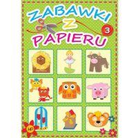 Zabawki z papieru 3 - ŁÓDŹ, odbiór osobisty za 0zł! (16 str.)