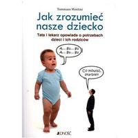 JAK ZROZUMIEĆ NASZE DZIECKO (oprawa miękka) (Książka), oprawa broszurowa