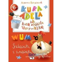 Jak kura zrobiła umywalkę- szlackzi i znaczki (Joanna Krzyżanek)