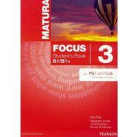 Matura Focus 3 B1/B1+. Podręcznik + Word Store + MyEnglishLab