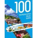 100 Najpiękniejszych Miejsc Świata - Praca zbiorowa, praca zbiorowa