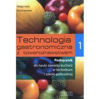 Technologia gastronomiczna z towaroznawstwem 1 Podręcznik, Konarzewska Małgorzata