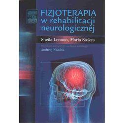 Fizjoterapia w rehabilitacji neurologicznej, książka w oprawie miękkej