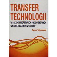 Transfer technologii w przedsiębiorstwach przemysłowych wysokiej techniki w Polsce*natychmiastowawysyłkaod3