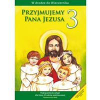 Katechizm SP 3 Przyjmujemy Pana Jezusa - Jeśli zamówisz do 14:00, wyślemy tego samego dnia. Darmowa dostawa