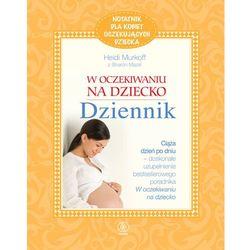 W oczekiwaniu na dziecko dziennik (ISBN 9788375108064)
