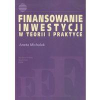 Finansowanie inwestycji w teorii i praktyce (216 str.)