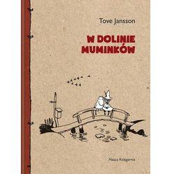 W Dolinie Muminków - Wysyłka od 3,99 - porównuj ceny z wysyłką, książka w oprawie twardej
