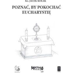 Poznać, by pokochać Eucharystię (ISBN 9788363459444)