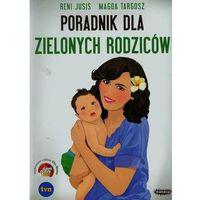 Poradnik dla zielonych rodziców, pozycja wydana w roku: 2011