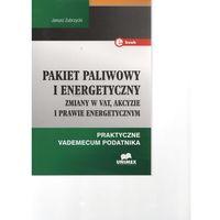 Pakiet paliwowy i energetyczny Zmiany w VAT, akcyzie i prawie energetycznym, Zubrzycki Janusz