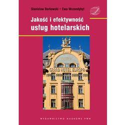 Jakość i efektywność usług hotelarskich. - Borkowski Stanisław, Wszendobył Ewa (ISBN 9788301151447)