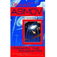 Forward the Foundation - Isaac Asimov (kategoria: Literatura obcojęzyczna)