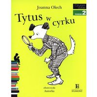 Czytam sobie. Poziom 2. Tytus w cyrku - Joanna Olech (2014)
