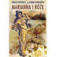 MARIANNA I RÓŻE ŻYCIE CODZIENNE W WIELKOPOLSCE W LATACH 1890-1914 Z TRADYCJI RODZINNEJ - wyprzedaż
