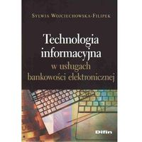 Technologia informacyjna w usługach bankowości elektronicznej (9788376412481)