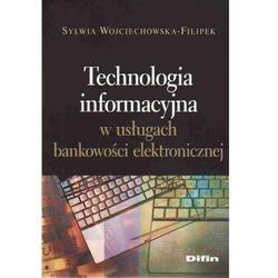 Technologia informacyjna w usługach bankowości elektronicznej (ISBN 9788376412481)