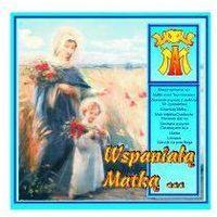 Różni wykonawcy Wspaniałą matką...- cd