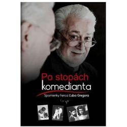 Po stopách komedianta - Spomienky herca Ľuba Gregora (slovensky) Gregor Ľubo, pozycja z kategorii Humor, ko