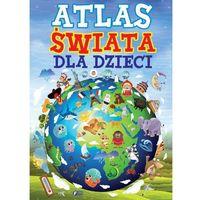 Atlas świata dla dzieci + zakładka do książki GRATIS (9788379321759)