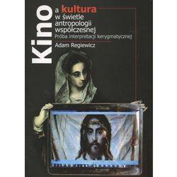 Kino a kultura w świetle antropologii wspólczesnej + zakładka do książki GRATIS, rok wydania (2012)