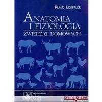 Anatomia i fizjologia zwierząt domowych (2013)