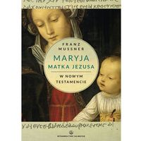 Maryja Matka Jezusa w Nowym Testamencie (9788375803983)