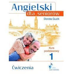 Angielski dla seniorów Kurs podstawowy 1 Ćwiczenia - wysyłamy w 24h (ilość stron 104)