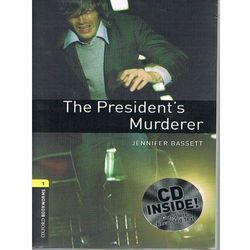 OXFORD BOOKWORMS LIBRARY New Edition 1 PRESIDENT'S MURDER with AUDIO CD PACK, książka z kategorii Literatura