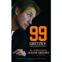 Wayne Gretzky 99 - Příběh hokejové legendy Gretzky Wayne, Strachan Al