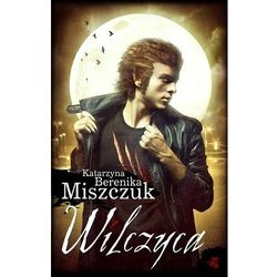 Katarzyna Miszczuk. Wilczyca., rok wydania (2013)