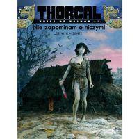 Thorgal Kriss de Valnor Nie zapominam o niczym Tom 1 (9788323746324)