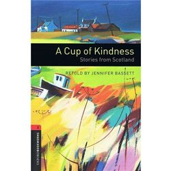New Oxford Bookworms Library 3 A Cup of Kindness: Stories from Scotland, książka z kategorii Literatura obco