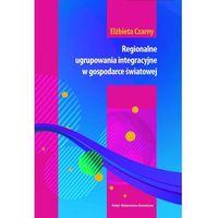Regionalne ugrupowania integracyjne w gospodarce światowej, oprawa kartonowa