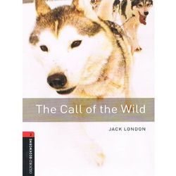 Oxford Bookworms Library: Stage 3: The Call of the Wild, książka z ISBN: 9780194791106