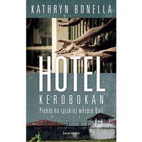 Hotel Kerobokan. Piekło Na Rajskiej Wyspie Bali, Świat Książki