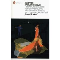 There Once Lived a Girl Who Seduced Her Sister's Husband, and He Hanged Himself: Love Stories, penguin books