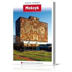 Miasta Marzeń. Meksyk (praca zbiorowa)