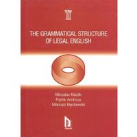THE GRAMMATICAL STRUCTURE OF LEGAL ENGLISH