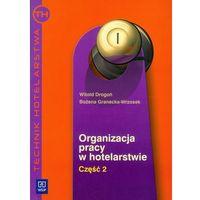 Organizacja Pracy W Hotelarstwie Część 2 (232 str.)