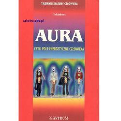 Aura czyli pole energetyczne człowieka, książka z kategorii Numerologia, wróżby, senniki, horoskopy