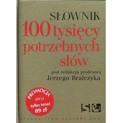 Słownik 100 tysięcy potrzebnych słów - Jerzy Bralczyk, książka z kategorii Encyklopedie i słowniki