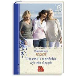 Trzy panie w samochodzie, czyli sekta olimpijska, książka z kategorii Romanse, literatura kobieca i obyczajo