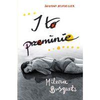 I to przeminie - Milena Busquets