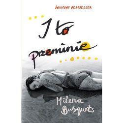 I to przeminie - Milena Busquets, książka w oprawie miękkej